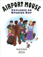 Airport Mouse Explores on Opening Day Book