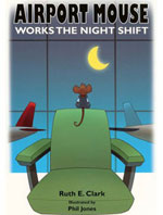 Airport Mouse Works the Night Shift Book